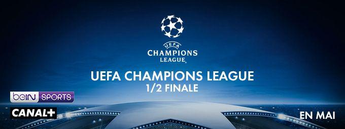 UEFA Champions League - 1/2 finale en mai sur CANAL+ et BeIN SPORTS