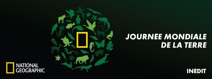 Journée mondiale de la terre - En avril sur National Geographic