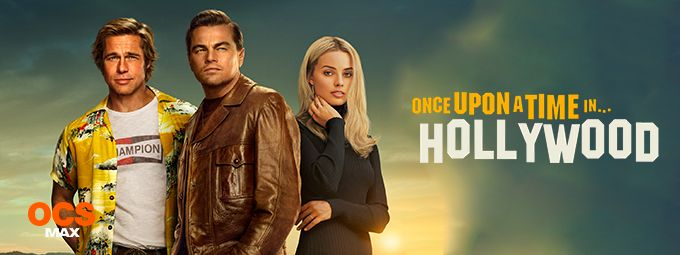 Once upon a time in Holywood - En avril sur OCS