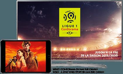 Ligue 1 Conforama en Mai sur CANAL+ / Solo: A Star Wars Story en Mai sur CANAL+
