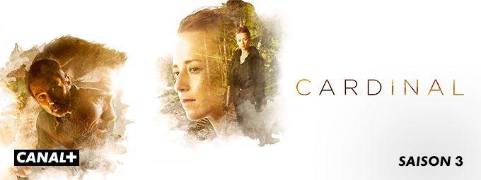 Cardinal Saison 3 sur CANAL+