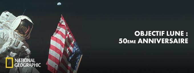 Objectif Lune : 50ème anniversaire cet été sur National Geographic