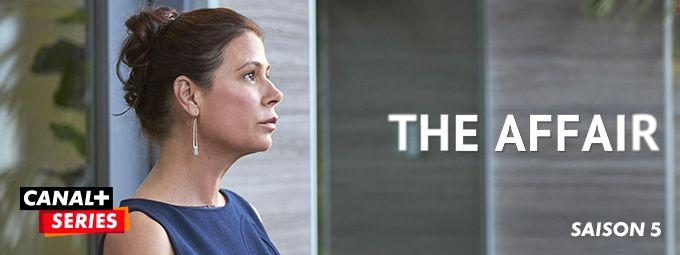 The affair saison 5 - Cet été sur CANAL+SERIES