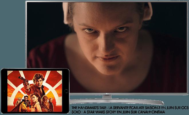 The Handmaid's Tale - La Servante Ecarlate - saison 3 (OCS) / Solo : A star Wars Story (CANAL+ Cinema)