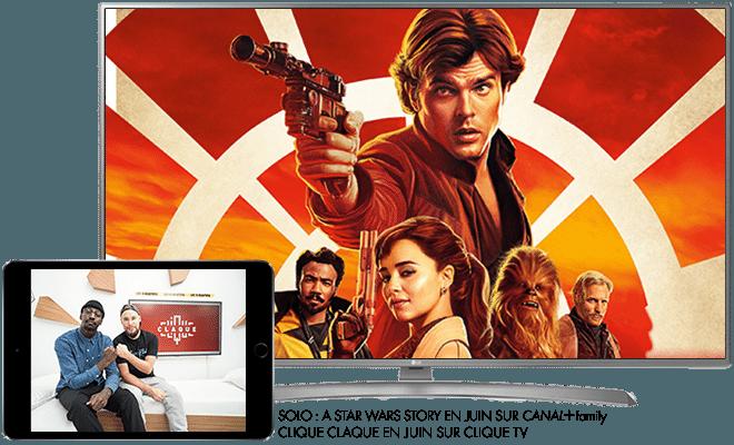 Solo : A star Wars Story (CANAL+ Cinema) / Clique Claque en Juin sur Warner Bros TV