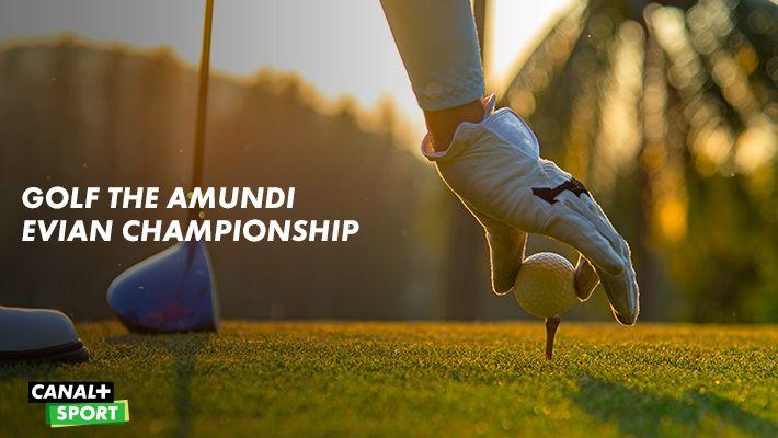 Golf the amundi evian championship sur CANAL+ SPORT