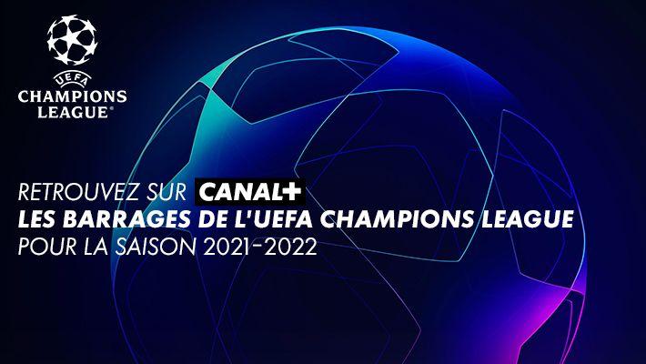 CHAMPIONS LEAGUE BARRAGES CANAL+