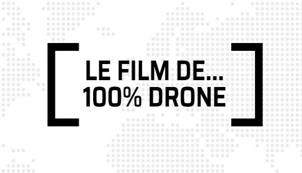 Le film de... 100% drone
