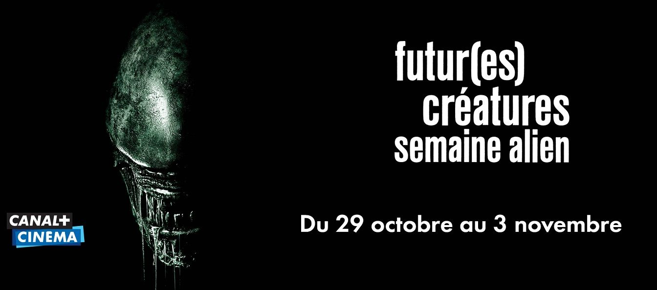 L'intégrale de la saga ALIEN et  un Doc inédit pour célébrer les Futur(es) Créatures sur CANAL+CINEMA en octobre
