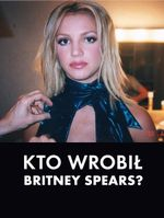 Kto wrobił Britney Spears?