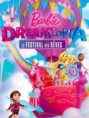 Barbie Dreamtopia : le festival des rêves