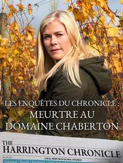 Les enquêtes du Chronicle : Meurtre au domaine Chaberton