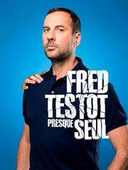 Fred Testot : Presque seul