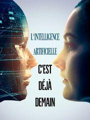 L'Intelligence Artificielle, c'est déjà demain