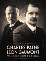 Charles Pathé et Léon Gaumont, premiers géants du cinéma