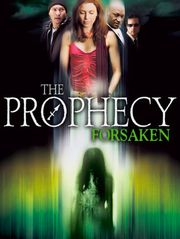 The Prophecy : Forsaken
