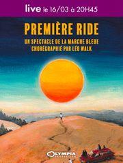 Première Ride - En direct le 16 mars à 20h45 : La marche bleue