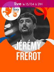 La French Touch : Concert de Jérémy Frerot - En live le 15/04 à 21H
