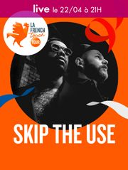La French Touch : Concert de Skip the Use - Bande Annonce