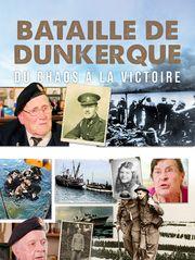 Bataille de Dunkerque : du chaos à la victoire