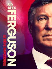 Sir Alex Ferguson : Le rêve impossible