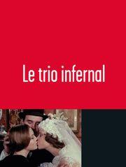 Le trio infernal