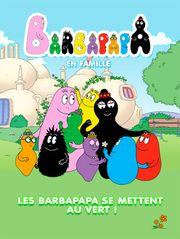 Les Barbapapa se mettent au vert
