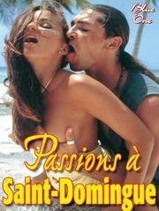 Passions à Saint-Domingue
