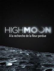 High Moon : A la recherche de la fleur perdue