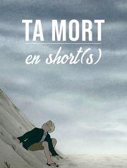 Ta mort en short(s)