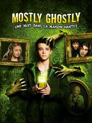 Mostly Ghostly 3 : Une nuit dans la maison hantée