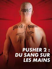 Pusher II : du sang sur les mains