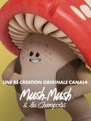 Mush-Mush & les Champotes