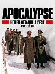 Apocalypse : Hitler attaque à l'est