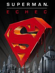 Superman : Echec