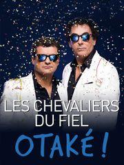Les Chevaliers du fiel : Otaké !