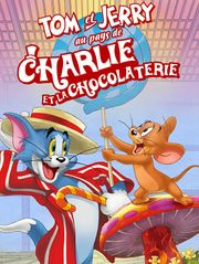 Tom et Jerry au pays de Charlie et la chocolaterie