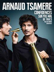 Arnaud Tsamere Confidences sur pas mal de trucs plus ou moins confidentiels