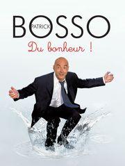 Patrick Bosso : Du bonheur !