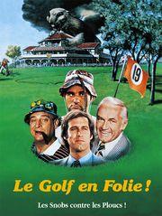 Caddyshack : le golf en folie