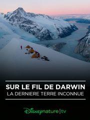 Sur le fil de Darwin : la dernière terre inconnue