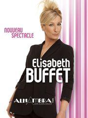 Elisabeth Buffet : Nouveau spectacle à l'Alhambra