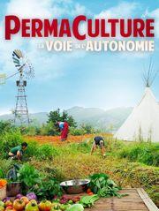 Permaculture, la voie de l'autonomie