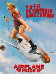 Y a -t-il un Youtuber dans l'avion ? - Airplane Mode