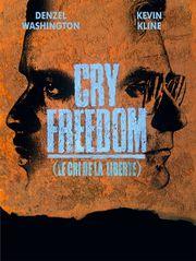 Cry Freedom : le cri de la liberté