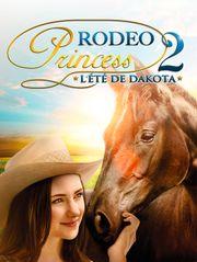 Rodéo Princess 2 : l'été de Dakota