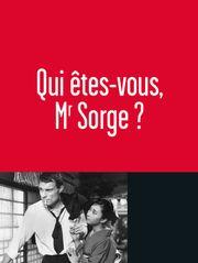 Qui êtes-vous, Monsieur Sorge ?