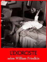 L'Exorciste selon William Friedkin