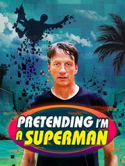 Pretending I'm a Superman