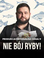 Nie bój ryby!